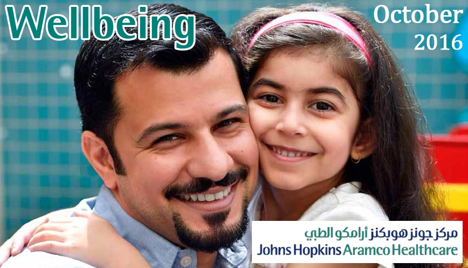 Johns Hopkins Aramco Healthcare Wellbeing Magazine - October 2016
